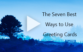 The Seven Best Ways to Use Greeting Cards